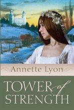 Tower of Strength: Annette Lyon