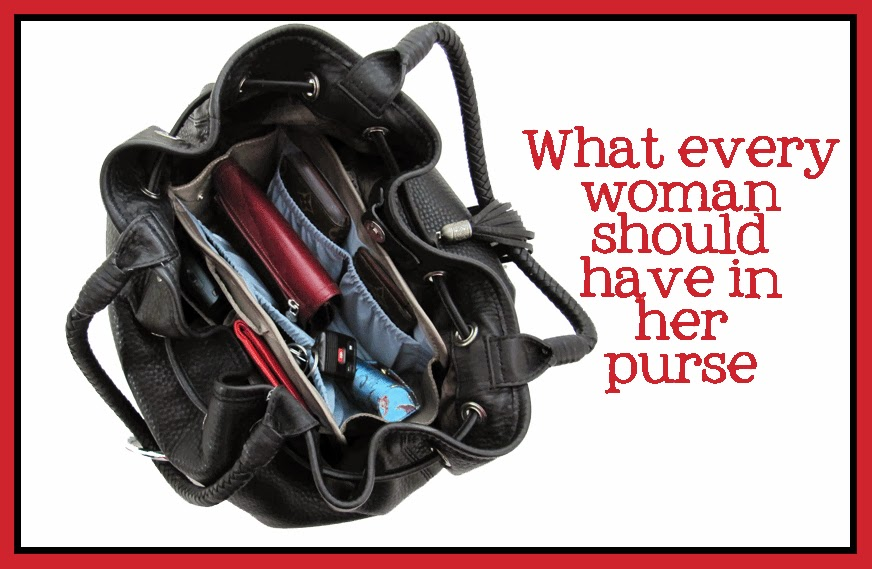 What every woman should have in her purse<br>(Especially if that woman is me!)