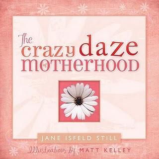 The Crazy Daze of Motherhood