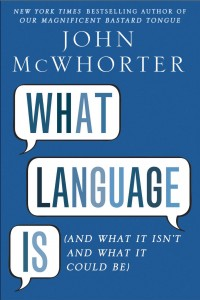 What Language Is <br>(And What It Isn't and What It Could Be)