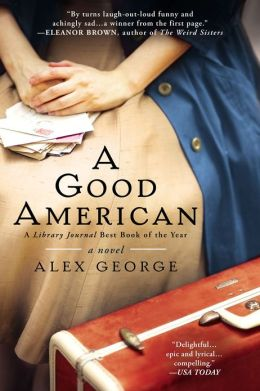 BlogHer Book Club: A Good American by Alex George