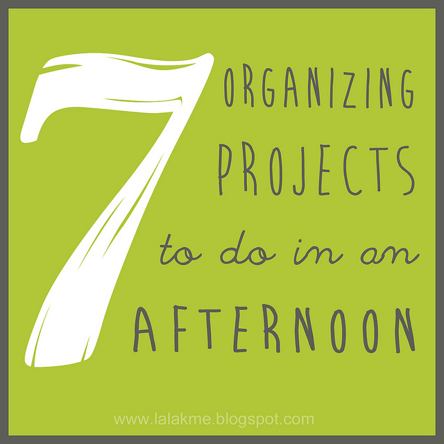 7 Organizing Projects to do in an Afternoon