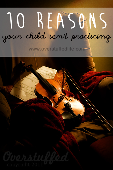 Ten Reasons Your Child Isn't Practicing--And What You Can Do About It