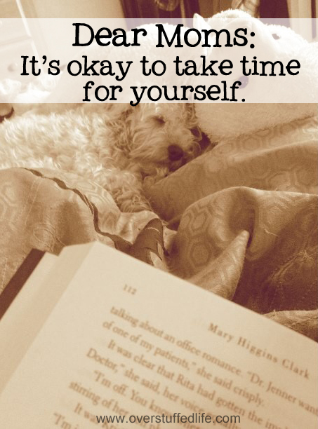 Dear Moms: It's Okay to Take Time for Yourself