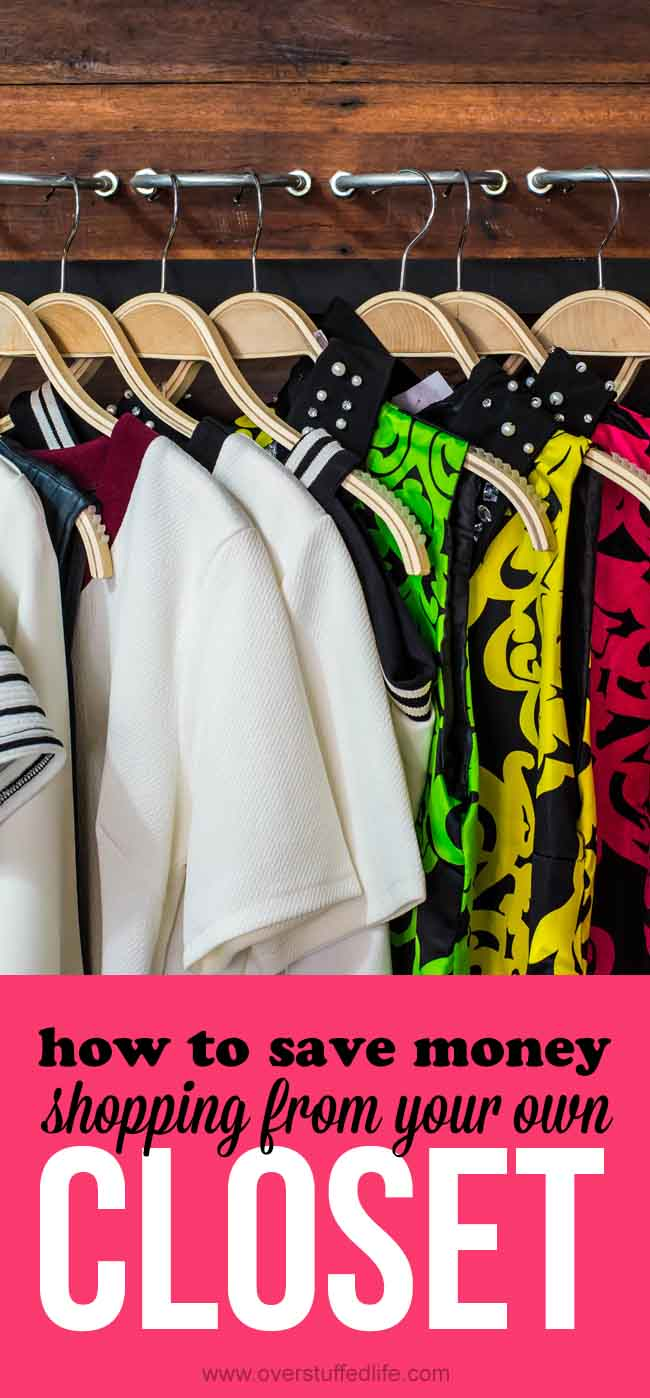 How to Save Money by Shopping from Your Own Closet