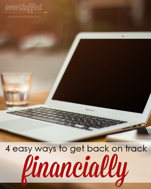 4 Easy Ways to Get Back on Track Financially