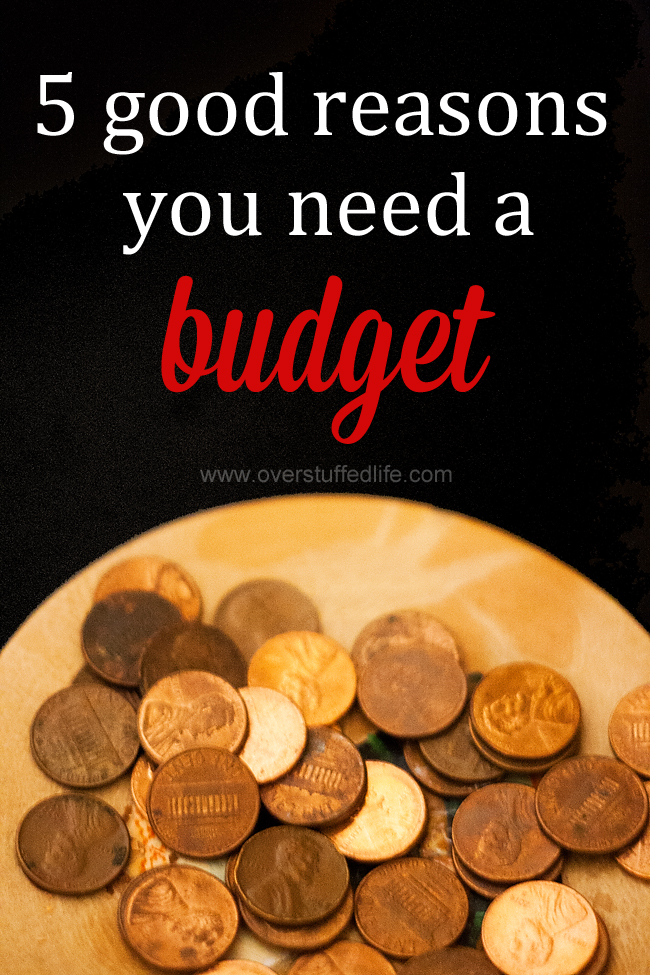 5 Good Reasons You Need a Budget