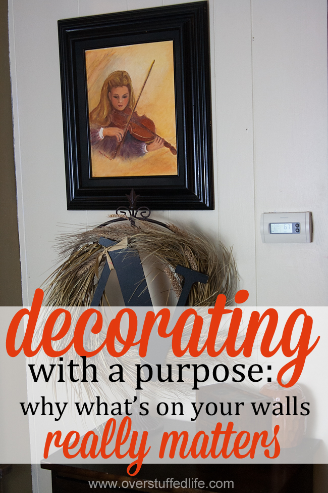 Decorating With a Purpose: Why What's on Your Walls Really Matters