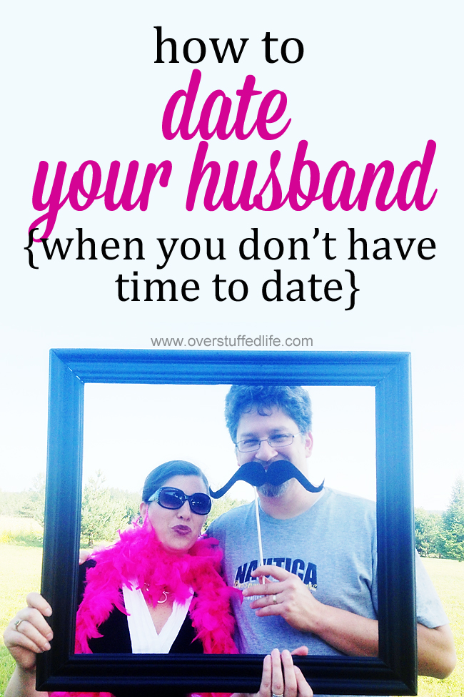 How to Date Your Husband When You Don't Have Time to Date