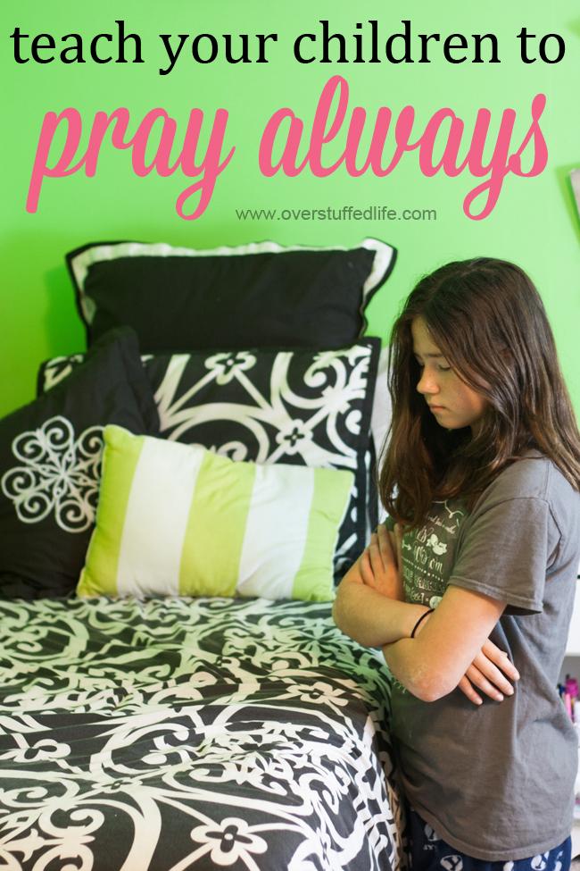 5 Ways to Teach Your Children to Pray Always