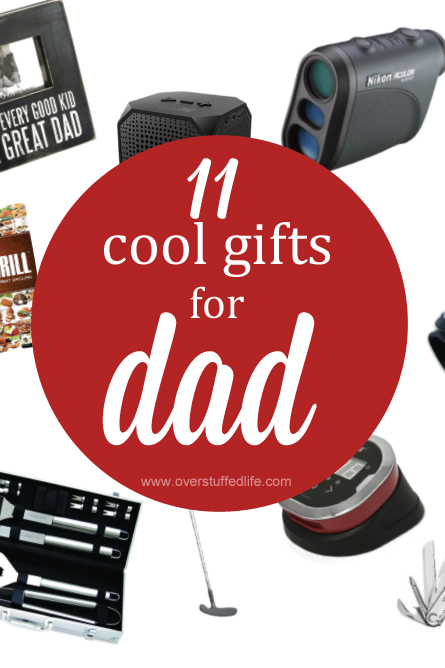 11 Cool Gifts for Dad
