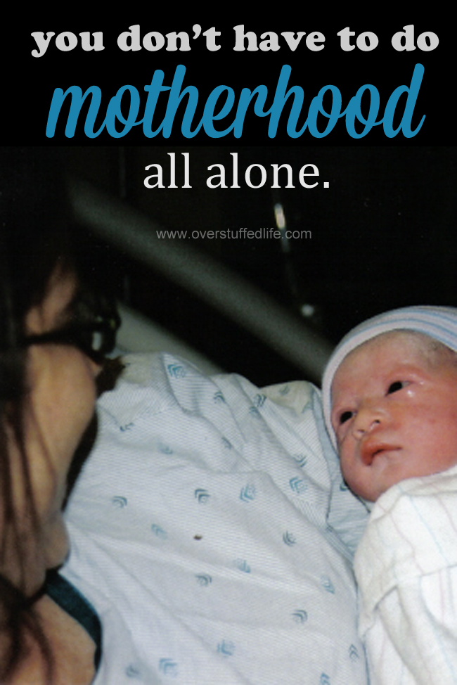 You Don't Have to Do Motherhood Alone