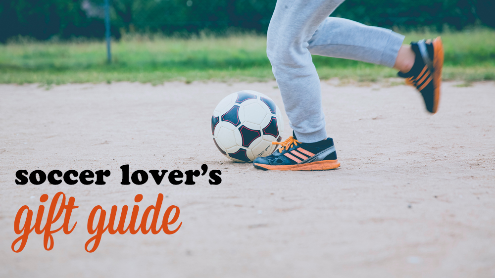 Gift Guide for Soccer Lovers
